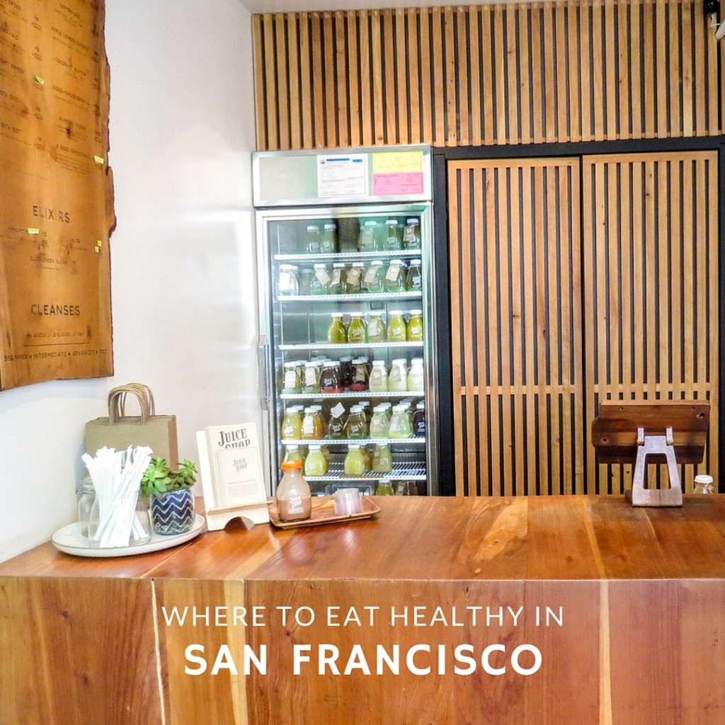 Where To Eat Healthy in San Francisco