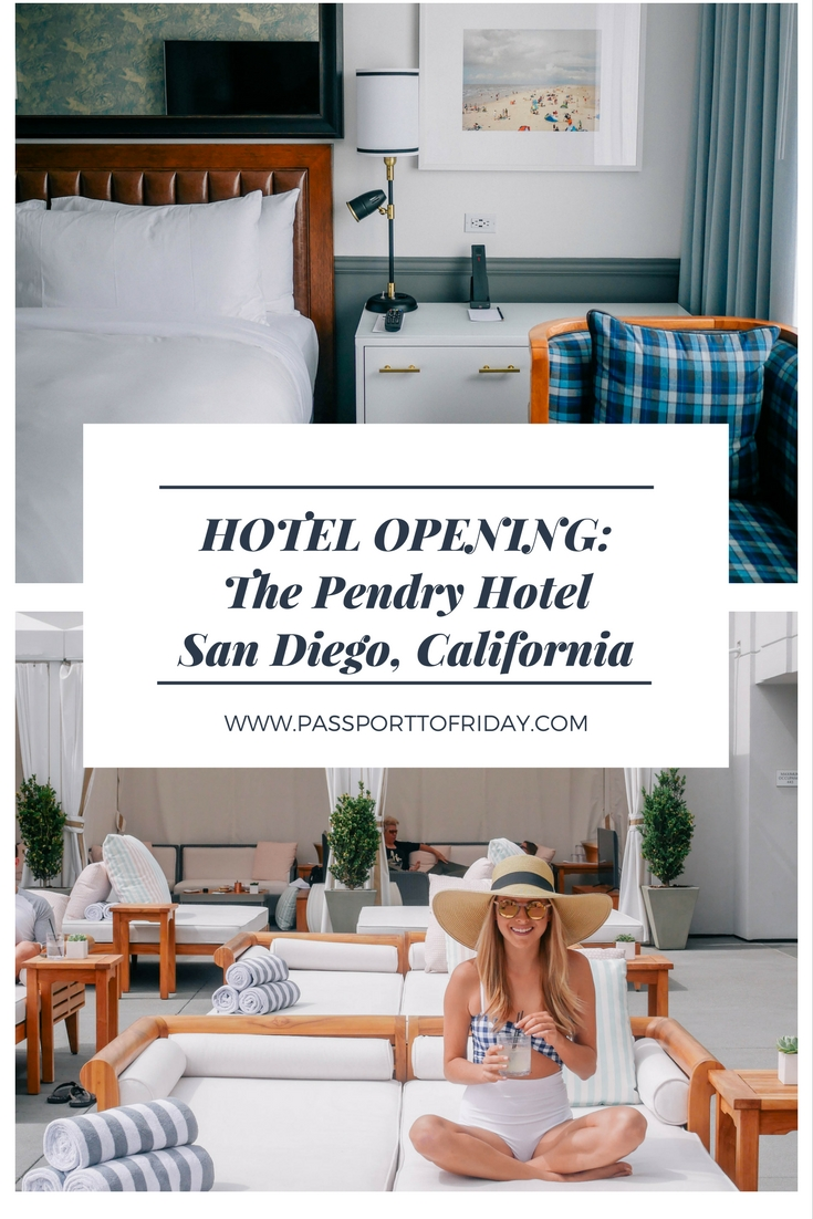 HOTEL OPENING: Perfect Day at The Pendry in San Diego, California ...